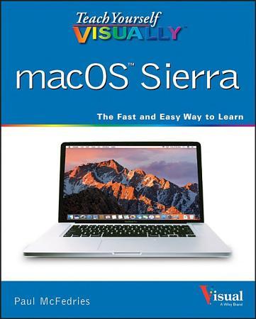 Teach Yourself VISUALLY macOS Sierra PDF