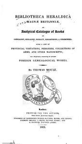 Bibliotheca Heraldica Magnæ Britanniæ: An Analytical Catalogue of Books on Genealogy, Heraldry, Nobility, Knighthood & Ceremonies