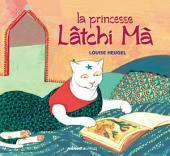 La princesse Lâtchi Mâ