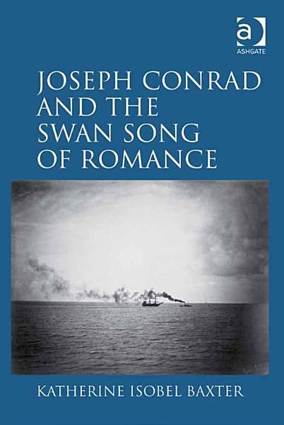 Download Joseph Conrad and the Swan Song of Romance Book