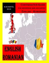 Conversation Guide for beginners and advanced English – Romanian: English - Romanian