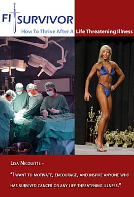 Fitsurvivor How to Thrive After a Life Threatening Illness