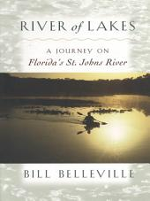 River of Lakes: A Journey on Florida's St. Johns River