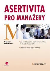 Asertivita pro manažery: Jak využít pozitiva asertivní komunikace k dosažení svých cílů