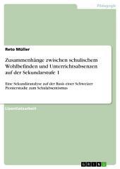 Zusammenhänge zwischen schulischem Wohlbefinden und Unterrichtsabsenzen auf der Sekundarstufe 1: Eine Sekundäranalyse auf der Basis einer Schweizer Pionierstudie zum Schulabsentismus