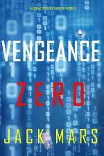 Vengeance Zero (An Agent Zero Spy Thriller—Book #10)