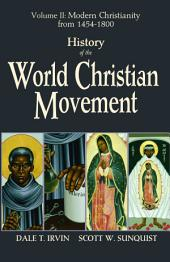 History of the World Christian Movement: Volume II: Modern Christianity From 1454-1800