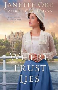 Where Trust Lies  Return to the Canadian West Book  2  Book
