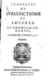 A[rnold] Vinnias Tractatus de iurisdictione et imperio academico-forensis