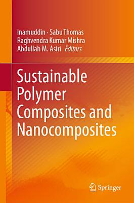 Sustainable Polymer Composites and Nanocomposites PDF