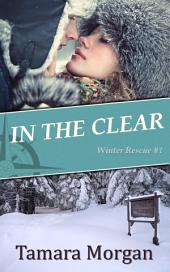 In the Clear: (Winter Rescue)