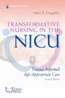 Transformative Nursing in the NICU, Second Edition