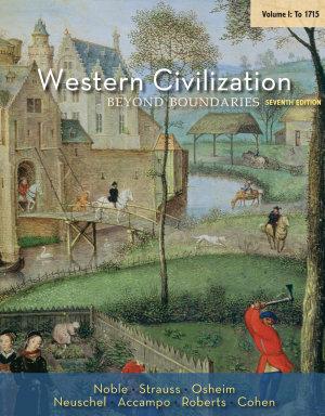 Western Civilization  Beyond Boundaries  Volume I  to 1715