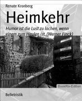 Heimkehr: Humor ist die Lust zu lachen, wenn einem zum Heulen ist. (Werner Finck)