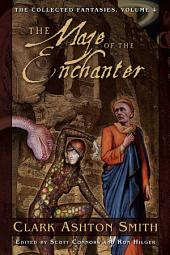 The Collected Fantasies of Clark Ashton Smith: The Maze of the Enchanter