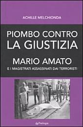 Piombo contro la giustizia: Mario Amato e i magistrati assassinati dai terroristi