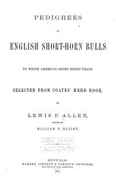 Pedigrees of English Short-horn Bulls to which American Short-horns Trace,