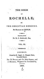 The Siege of Rochelle: Or, The Christian Heroine, Volume 3