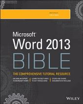 Word 2013 Bible: Edition 4