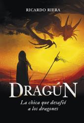 Dragún: La chica que desafió a los dragones