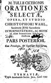 M. TULLII CICERONIS ORATIONES SELECTAE.: PARS POSTERIOR
