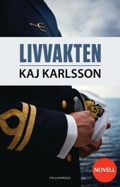 Livvakten: En Gustav Sterner novell
