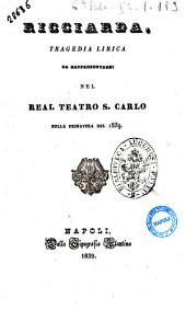 Ricciarda tragedia lirica [la poesia è del sig. Emmanuele Bidera