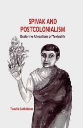 Spivak and Postcolonialism: Exploring Allegations of Textuality