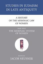 A History of the Mishnaic Law of Women, Part 5