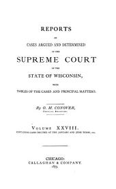 Wisconsin Reports: Cases Determined in the Supreme Court of Wisconsin, Volume 28