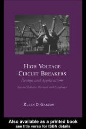 High Voltage Circuit Breakers: Design and Applications, Edition 2