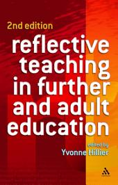 Reflective Teaching in Further and Adult Education: Edition 2