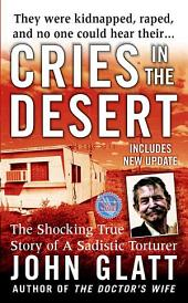 Cries in the Desert: The Shocking True Story of a Sadistic Torturer