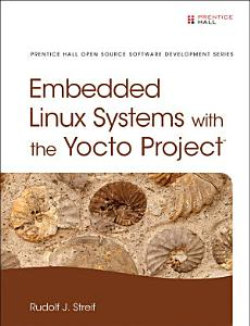 Embedded Linux Systems with the Yocto Project PDF