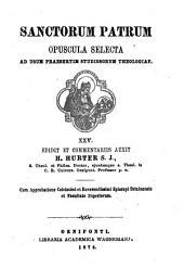 Sanctorum patrum opuscula selecta ad usum praesertim studiosorum theologiae