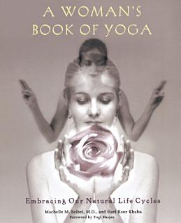 A Woman s Book of Yoga Book