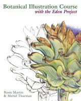 Botanical Illustration Course with the Eden Project PDF