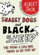 Shaggy Dogs and Black Sheep