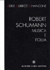 Robert Schumann: musica e follia