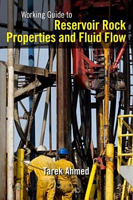 Working Guide to Reservoir Rock Properties and Fluid Flow PDF