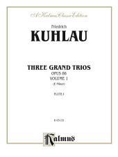 Three Grand Trios, Opus 86, Volume I (E Minor): For Flute