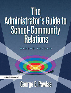The Administrator s Guide to School Community Relations PDF