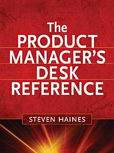 The Product Manager s Desk Reference PDF