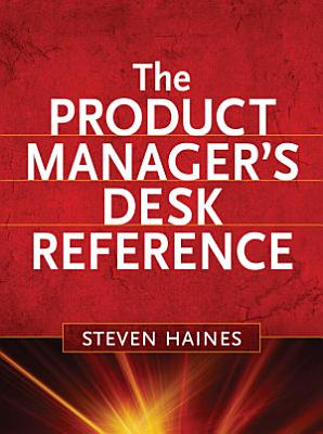 The Product Manager s Desk Reference