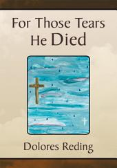 For Those Tears He Died