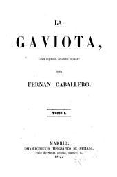 La Gaviota: Novela original de costumbres españolas, Volúmenes 1-2