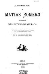 Informe de Matias Romero al gobernador del estado de Oaxaca: respecto da [i.e. de] la compania que organizo para construir el ferrocarril de Oaxaca, y del traspaso que le hizo de la concesion de 25 de agosto de 1880