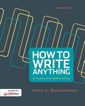 How to Write Anything: A Guide and Reference, Edition 3