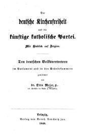 Die deutsche Kirchenfreiheit und die künftige katholische Partei. Mit Hinblick auf Belgien, etc