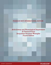 Articulatory and Phonological Impairments  Pearson New International Edition PDF